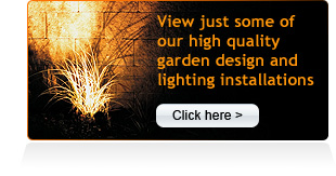 View just some of our high quality garden design and lighting installations